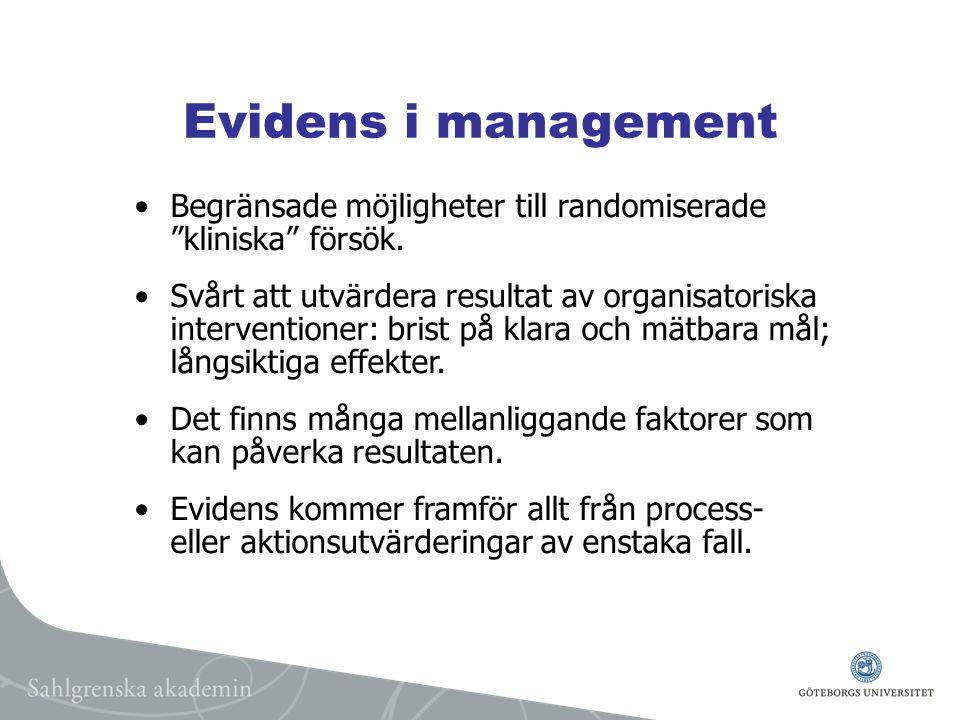 Evidens i management Begränsade möjligheter till randomiserade kliniska försök.