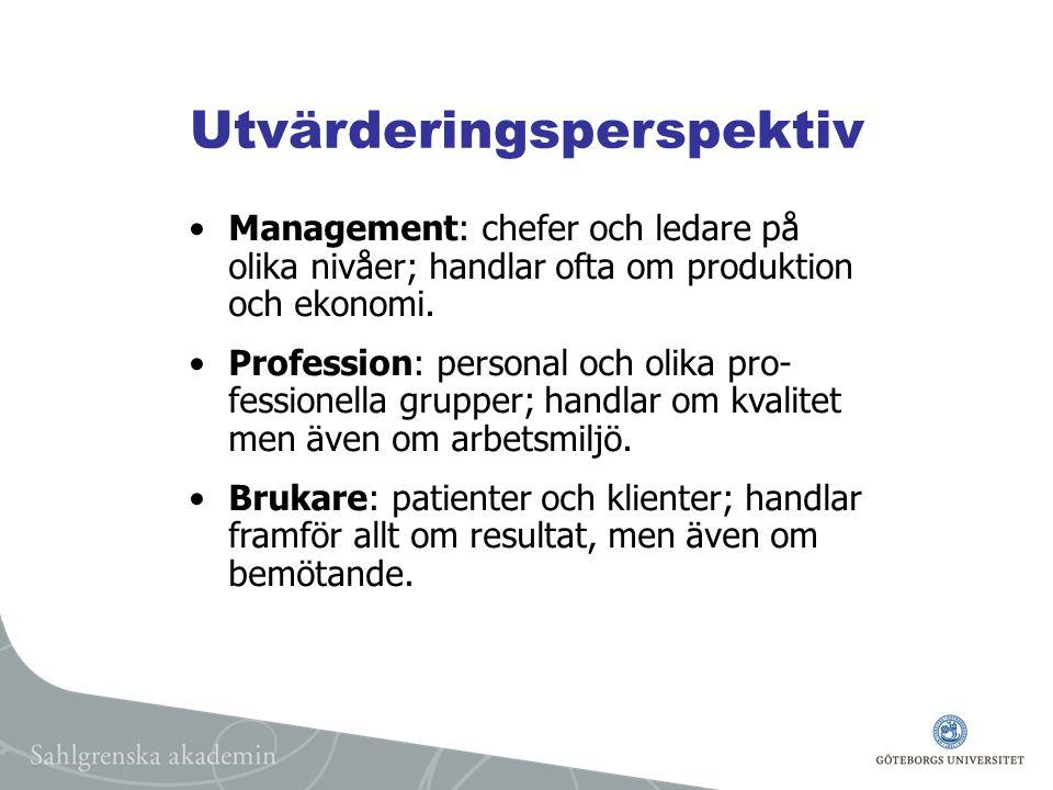 Utvärderingsperspektiv Management: chefer och ledare på olika nivåer; handlar ofta om produktion och ekonomi.