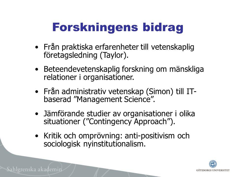 Forskningens bidrag Från praktiska erfarenheter till vetenskaplig företagsledning (Taylor).
