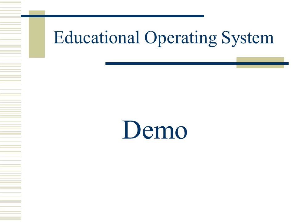Educational Operating System Demo