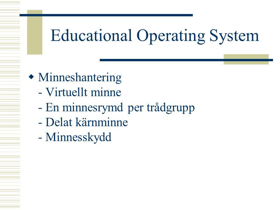 Educational Operating System  Drivrutiner - Skärm - Tangentbord - Programmable Interrupt Controller - Programmable Interval Timer