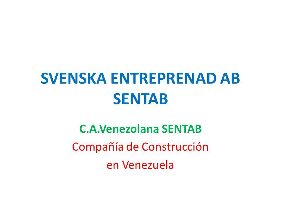 SVENSKA ENTREPRENAD AB SENTAB C.A.Venezolana SENTAB Compañía de Construcción en Venezuela