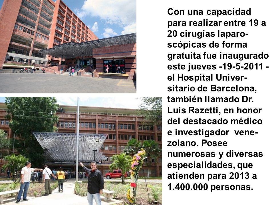 Con una capacidad para realizar entre 19 a 20 cirugías laparo- scópicas de forma gratuita fue inaugurado este jueves -19-5-2011 - el Hospital Univer-