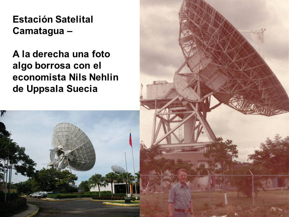 Estación Satelital Camatagua – A la derecha una foto algo borrosa con el economista Nils Nehlin de Uppsala Suecia