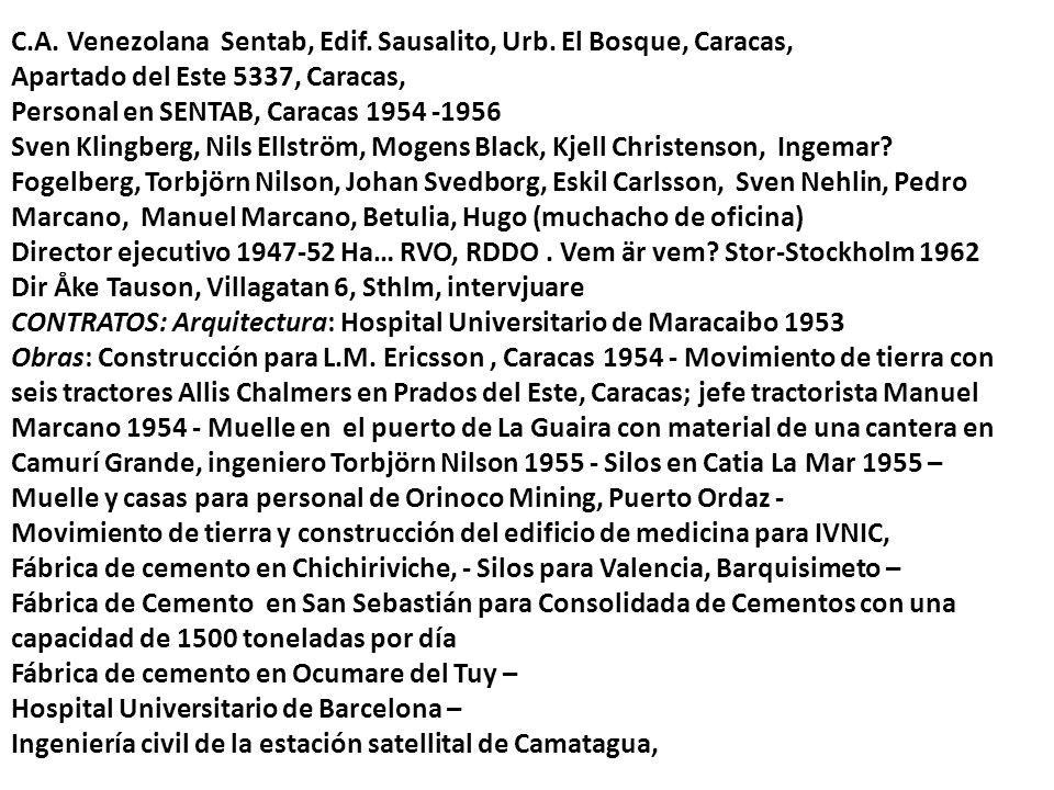 C.A. Venezolana Sentab, Edif. Sausalito, Urb. El Bosque, Caracas, Apartado del Este 5337, Caracas, Personal en SENTAB, Caracas 1954 -1956 Sven Klingbe