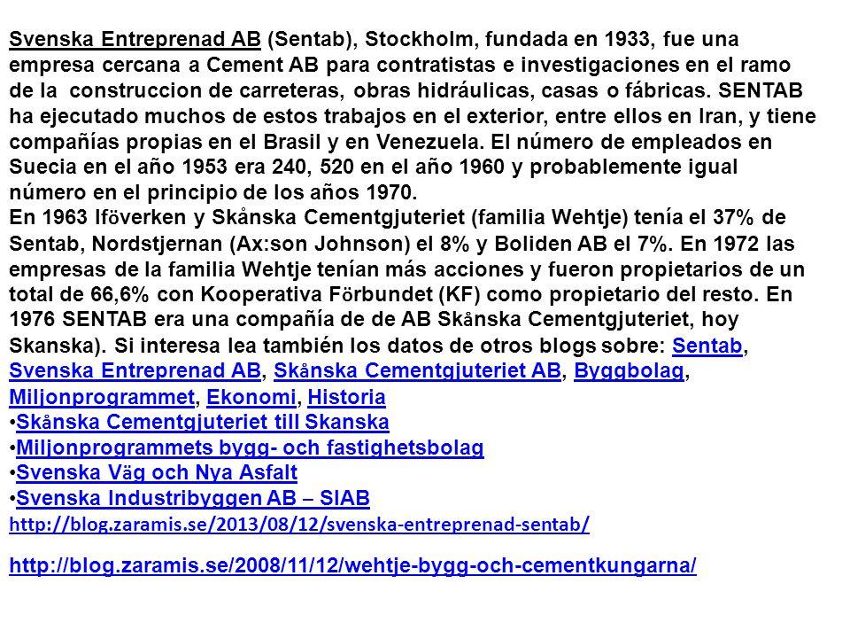 Svenska Entreprenad AB (Sentab), Stockholm, fundada en 1933, fue una empresa cercana a Cement AB para contratistas e investigaciones en el ramo de la