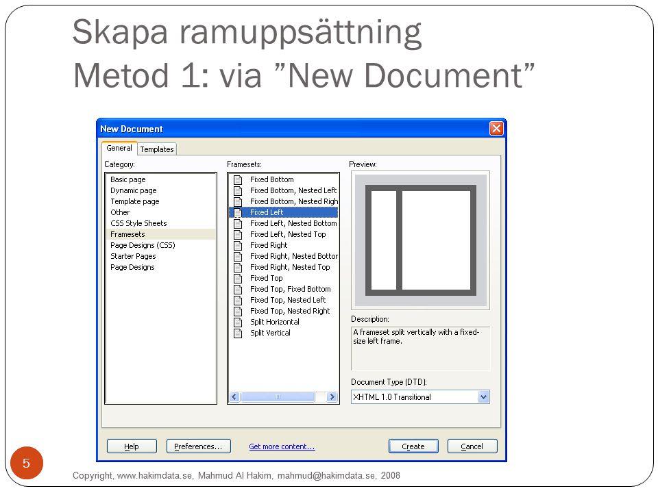 """5 Skapa ramuppsättning Metod 1: via """"New Document"""" 5 Copyright, www.hakimdata.se, Mahmud Al Hakim, mahmud@hakimdata.se, 2008"""