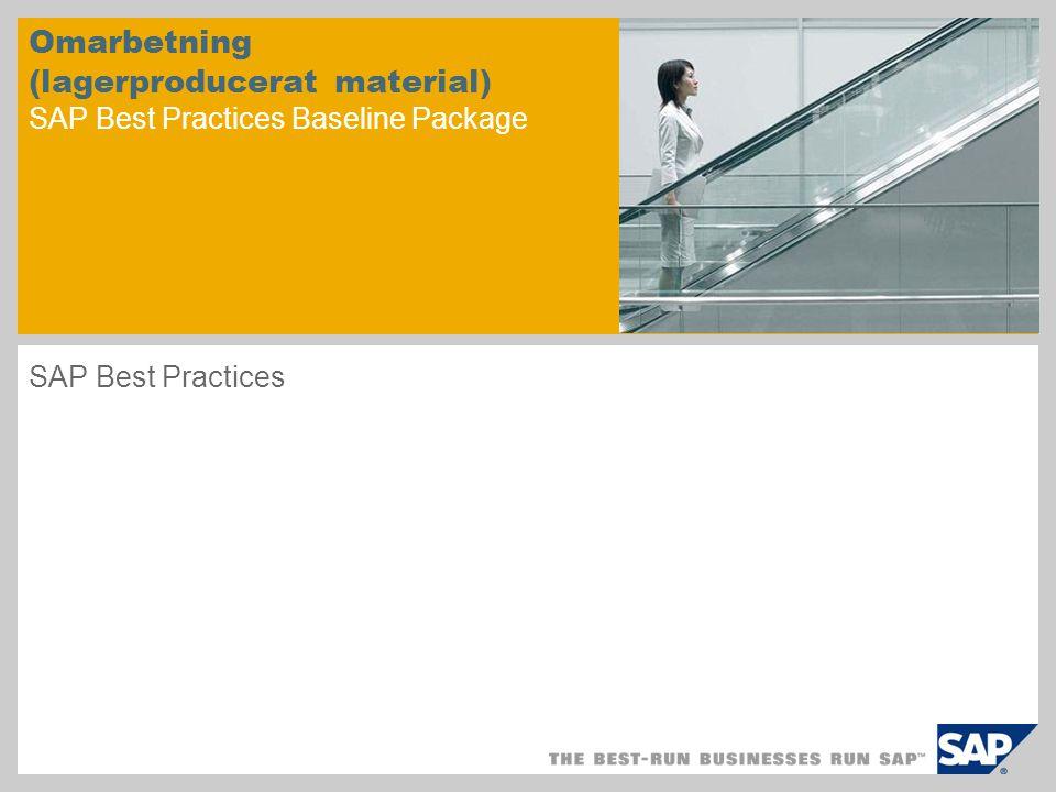 Scenarioöversikt – 1 Syfte Denna process täcker omarbetning av feltillverkade material som hittas i lagret.