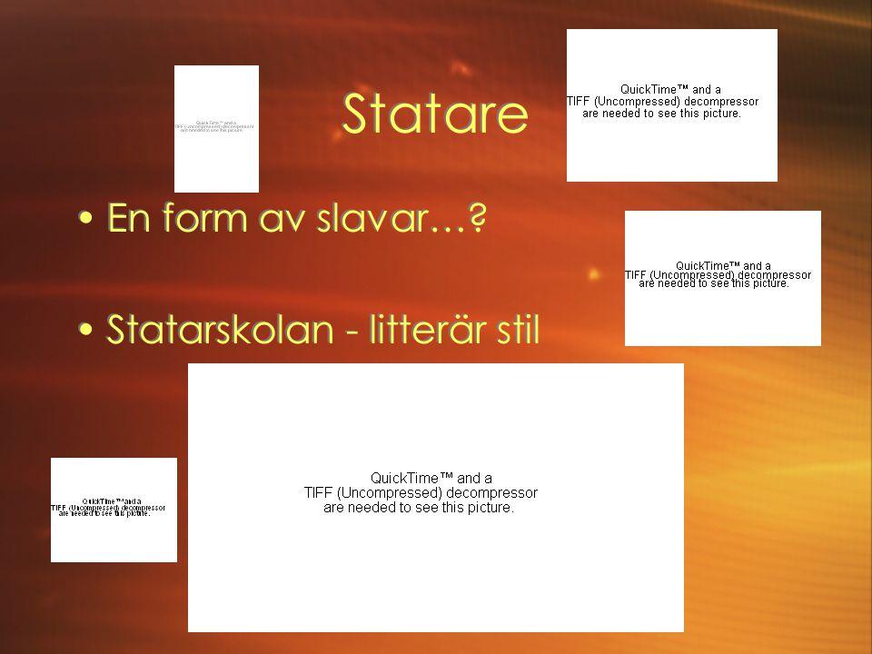 Statare En form av slavar…? Statarskolan - litterär stil En form av slavar…? Statarskolan - litterär stil