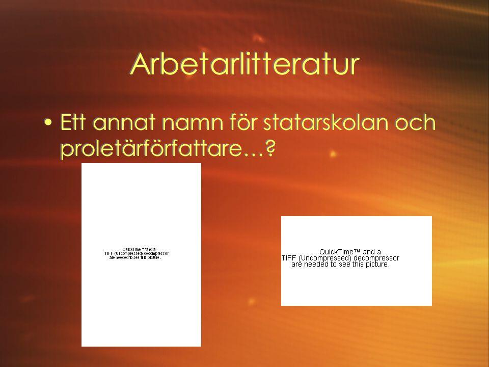 Arbetarlitteratur Ett annat namn för statarskolan och proletärförfattare…?