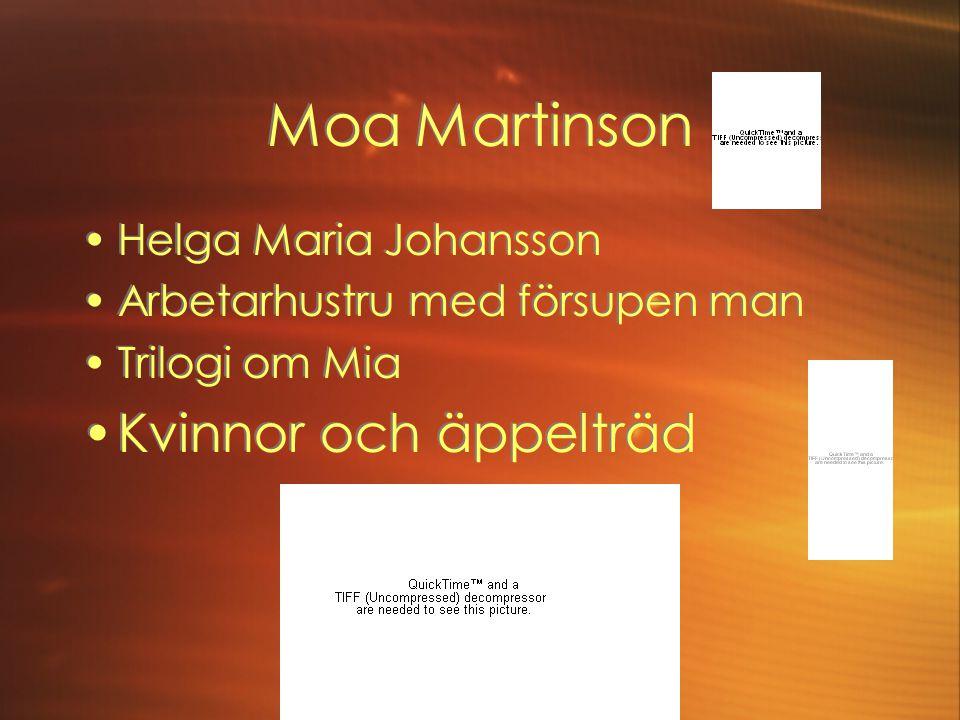 Moa Martinson Helga Maria Johansson Arbetarhustru med försupen man Trilogi om Mia Kvinnor och äppelträd Helga Maria Johansson Arbetarhustru med försup