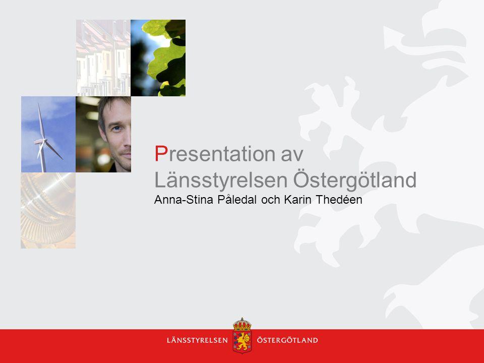 Presentation av Länsstyrelsen Östergötland Anna-Stina Påledal och Karin Thedéen