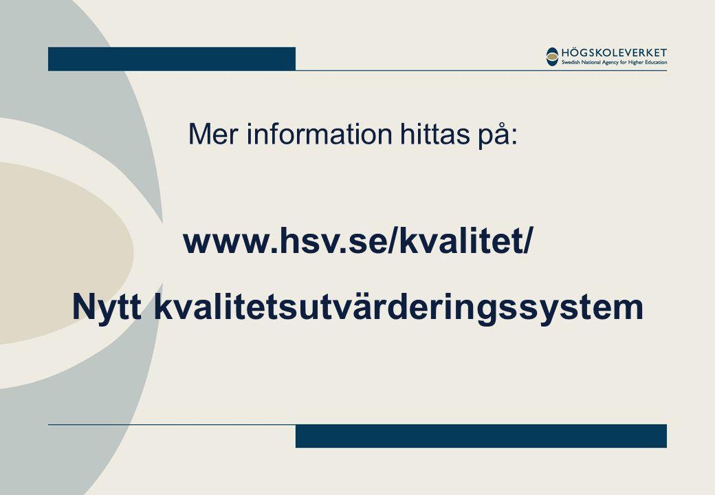 www.hsv.se/kvalitet/ Nytt kvalitetsutvärderingssystem Mer information hittas på: