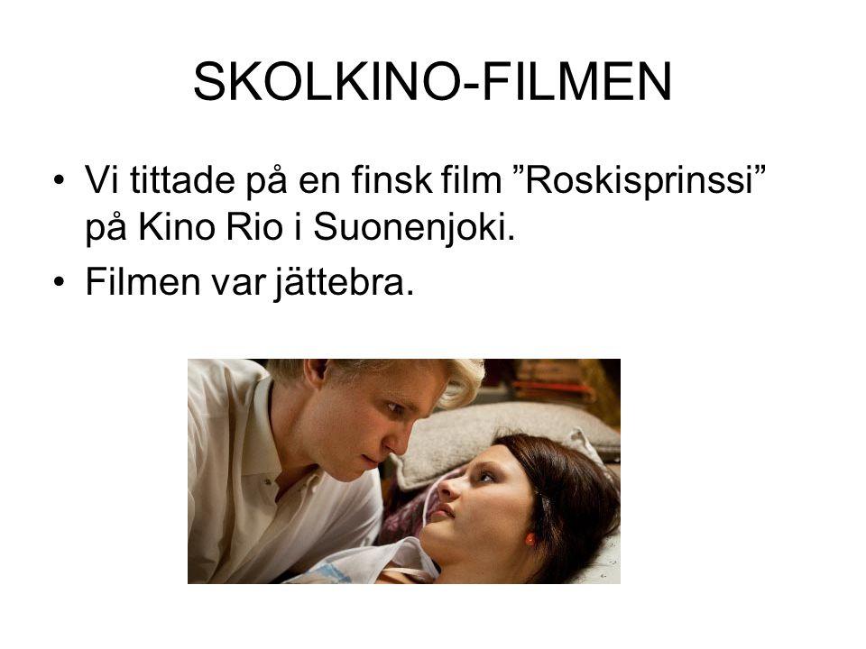 SKOLKINO-FILMEN Vi tittade på en finsk film Roskisprinssi på Kino Rio i Suonenjoki.