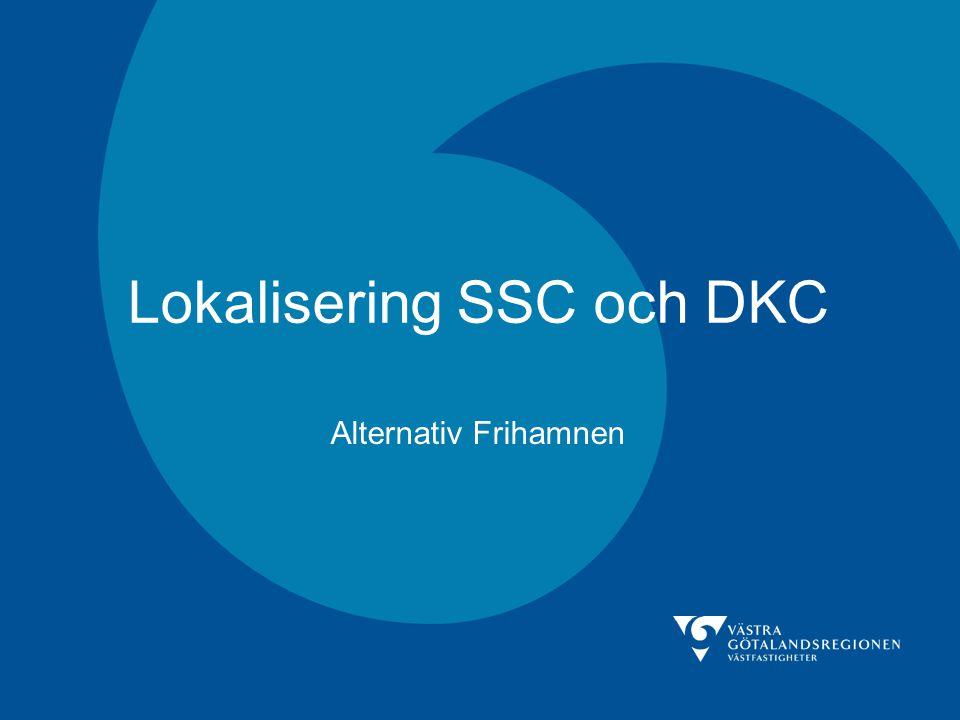 Lokalisering SSC och DKC Alternativ Frihamnen