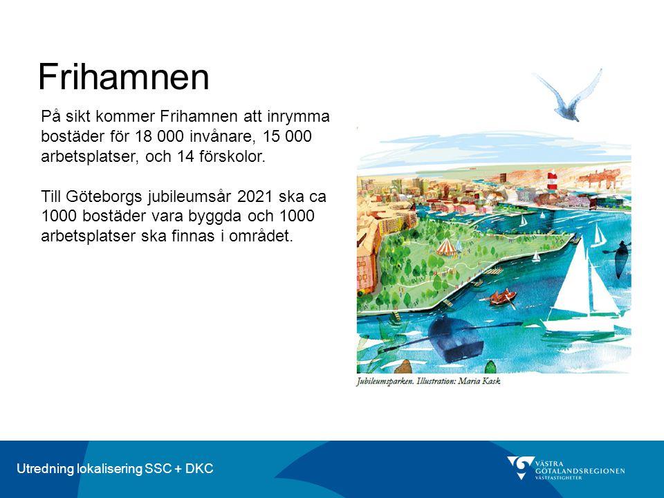 Utredning lokalisering SSC + DKC Frihamnen På sikt kommer Frihamnen att inrymma bostäder för 18 000 invånare, 15 000 arbetsplatser, och 14 förskolor.