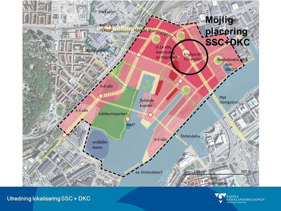 Utredning lokalisering SSC + DKC Möjlig placering SSC+DKC