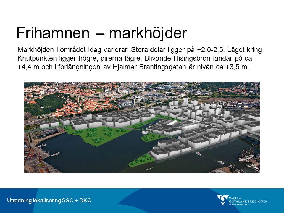 Utredning lokalisering SSC + DKC Frihamnen – markhöjder Markhöjden i området idag varierar. Stora delar ligger på +2,0-2,5. Läget kring Knutpunkten li