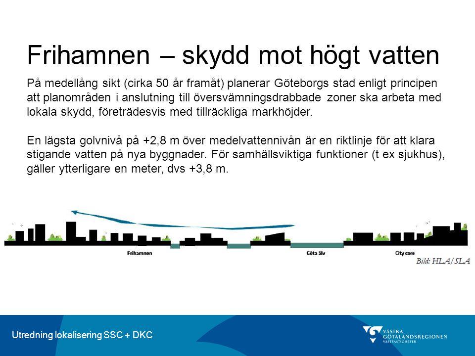 Utredning lokalisering SSC + DKC Frihamnen – skydd mot högt vatten På medellång sikt (cirka 50 år framåt) planerar Göteborgs stad enligt principen att planområden i anslutning till översvämningsdrabbade zoner ska arbeta med lokala skydd, företrädesvis med tillräckliga markhöjder.