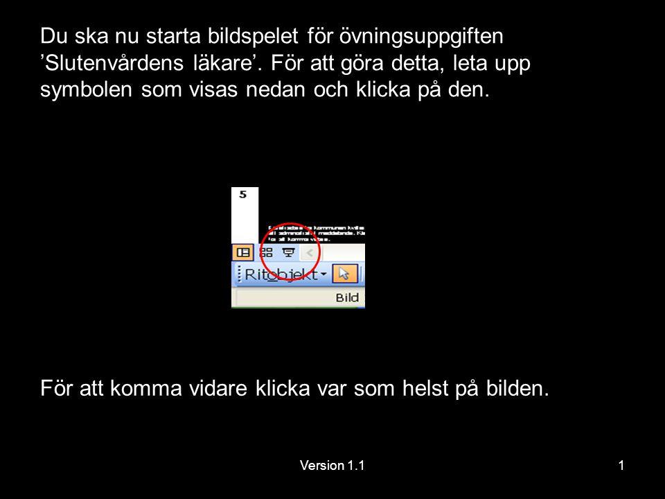 Version 1.12 Övningsuppgift för Slutenvårdens Läkare.
