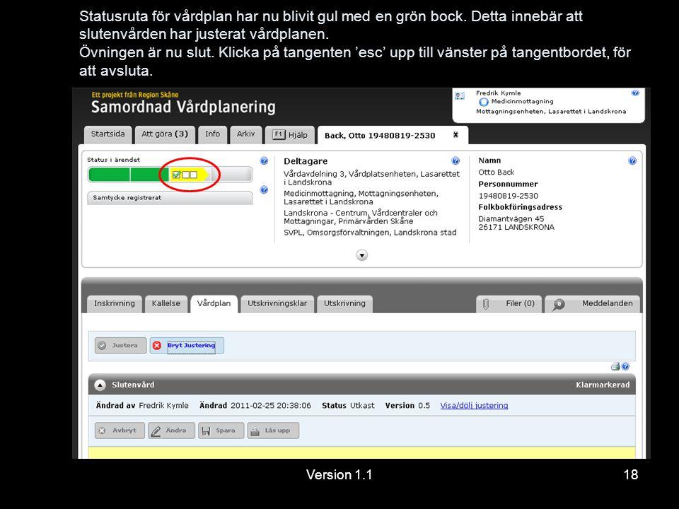 Version 1.118 Statusruta för vårdplan har nu blivit gul med en grön bock.