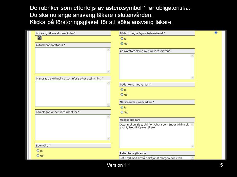 Version 1.15 De rubriker som efterföljs av asterixsymbol * är obligatoriska.