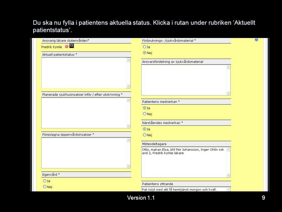 Version 1.19 Du ska nu fylla i patientens aktuella status.