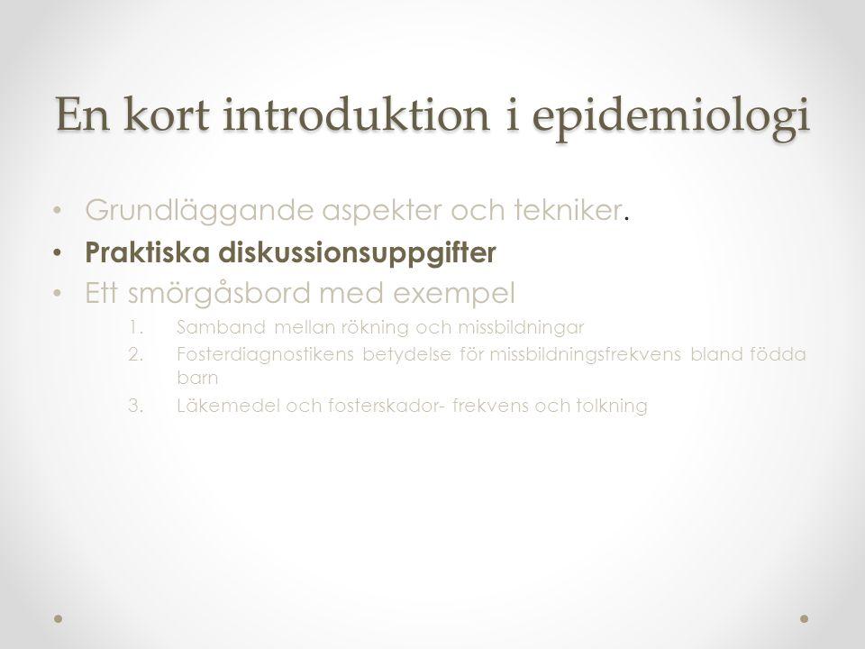 En kort introduktion i epidemiologi Grundläggande aspekter och tekniker. Praktiska diskussionsuppgifter Ett smörgåsbord med exempel 1.Samband mellan r