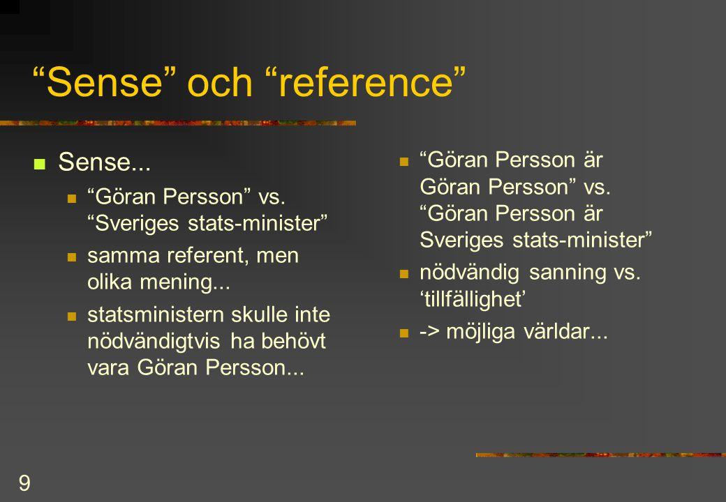 9 Sense och reference Sense... Göran Persson vs.