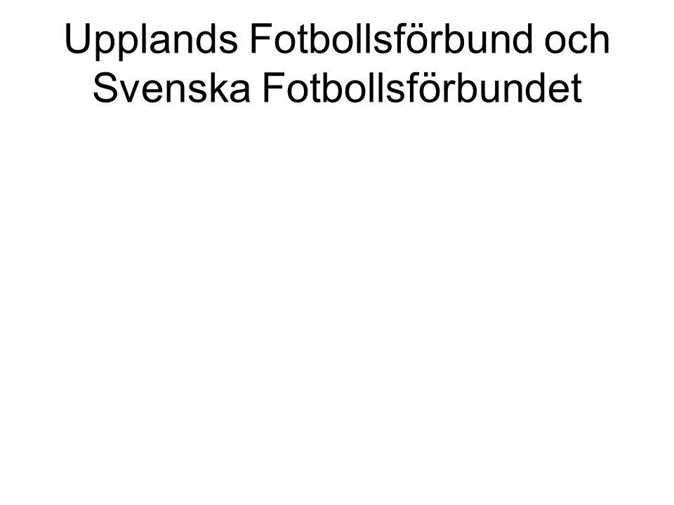 Upplands Fotbollsförbund och Svenska Fotbollsförbundet