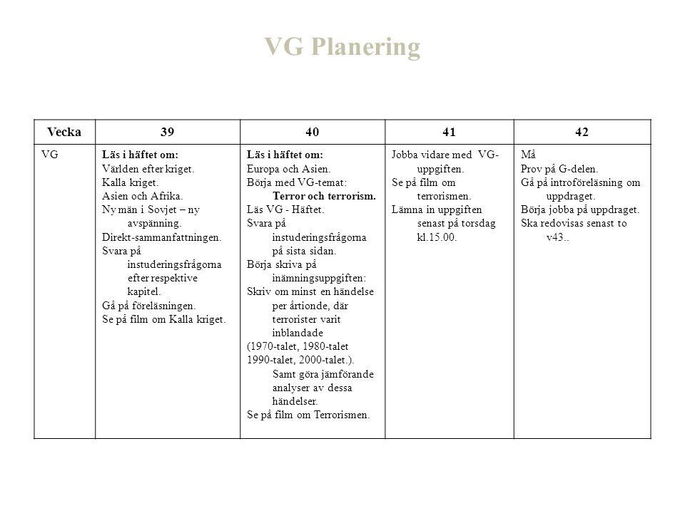 VG Planering Vecka39404142 VGLäs i häftet om: Världen efter kriget. Kalla kriget. Asien och Afrika. Ny män i Sovjet – ny avspänning. Direkt-sammanfatt