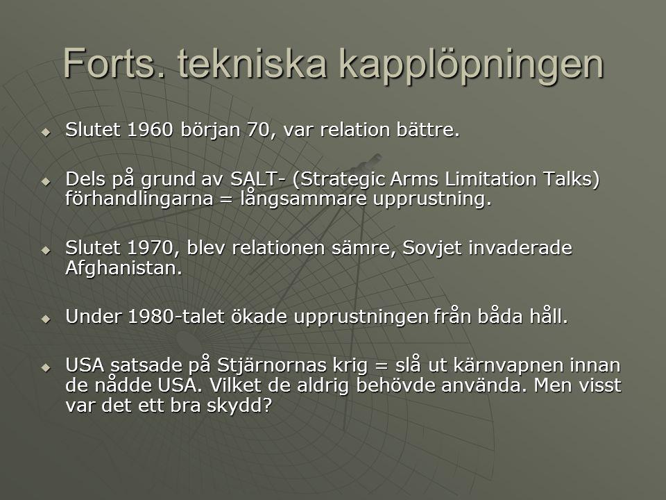  Slutet 1960 början 70, var relation bättre.  Dels på grund av SALT- (Strategic Arms Limitation Talks) förhandlingarna = långsammare upprustning. 
