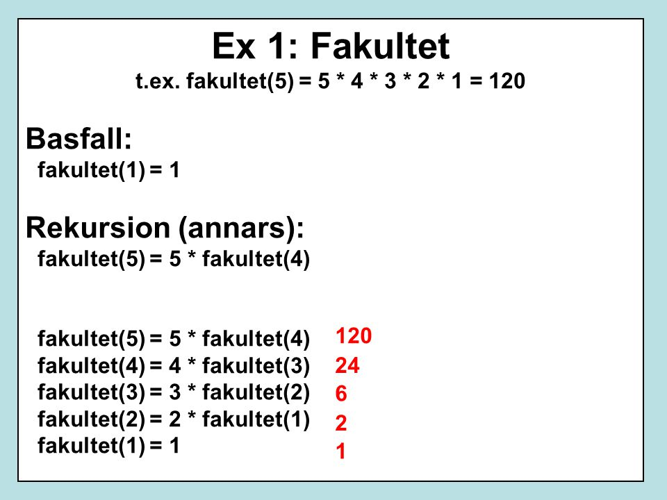 Ex 1: Fakultet t.ex.