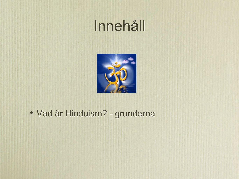Innehåll Vad är Hinduism? - grunderna