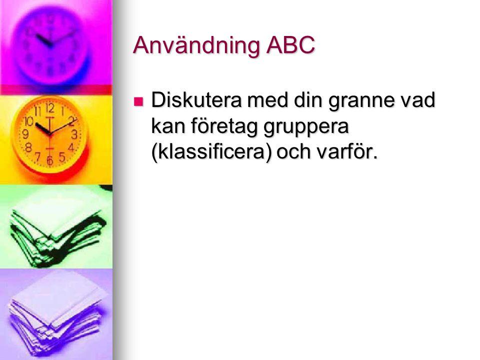 Användning ABC Diskutera med din granne vad kan företag gruppera (klassificera) och varför. Diskutera med din granne vad kan företag gruppera (klassif