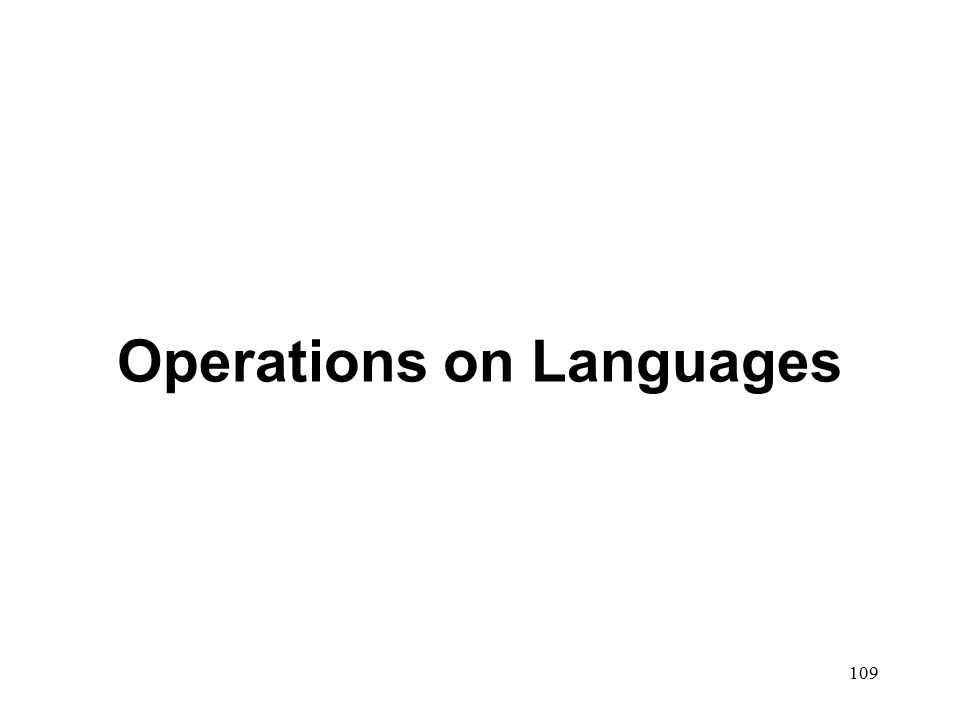 109 Operations on Languages