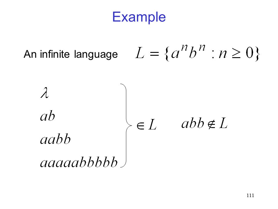 111 Example An infinite language
