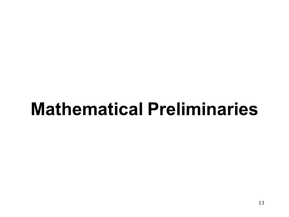 13 Mathematical Preliminaries