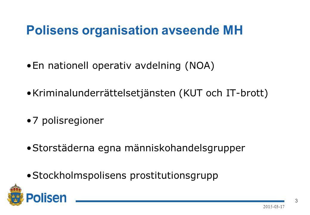 3 2015-03-17 Polisens organisation avseende MH En nationell operativ avdelning (NOA) Kriminalunderrättelsetjänsten (KUT och IT-brott) 7 polisregioner