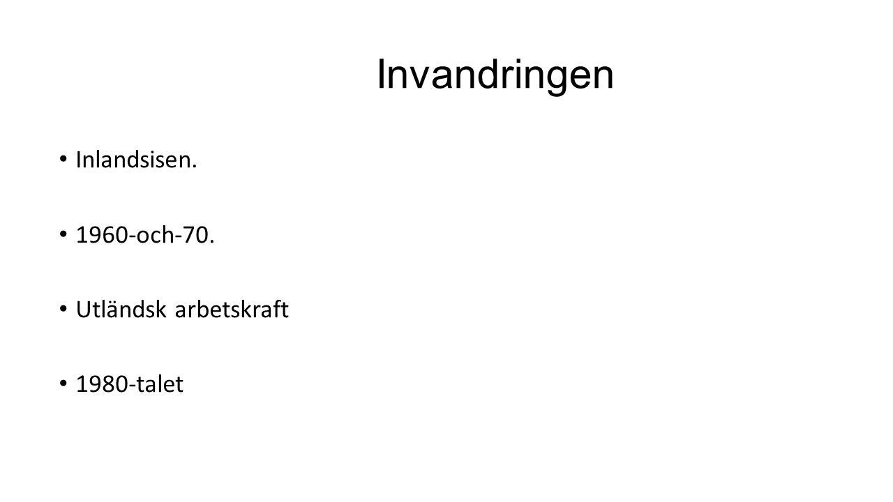 Invandringen Inlandsisen. 1960-och-70. Utländsk arbetskraft 1980-talet