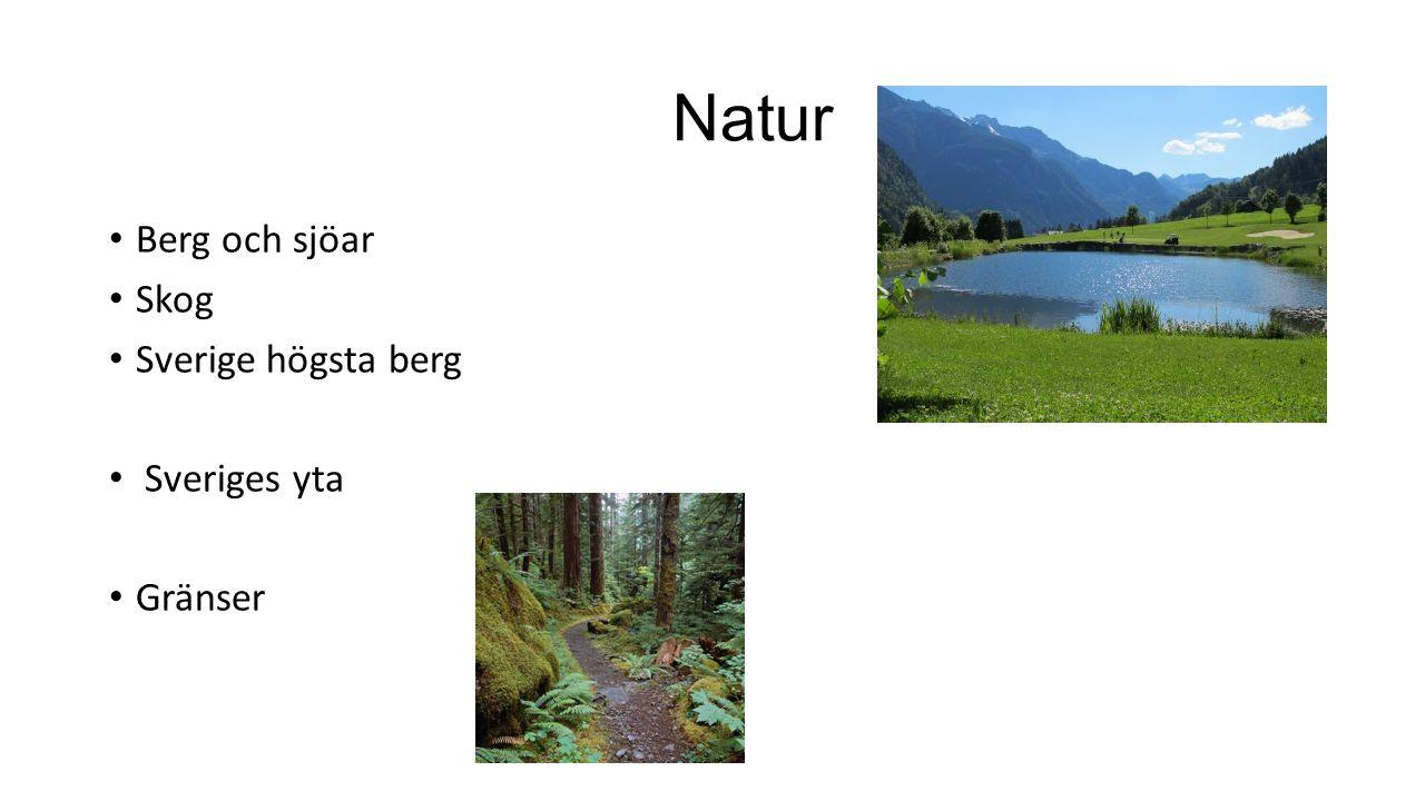 Natur Berg och sjöar Skog Sverige högsta berg Sveriges yta Gränser