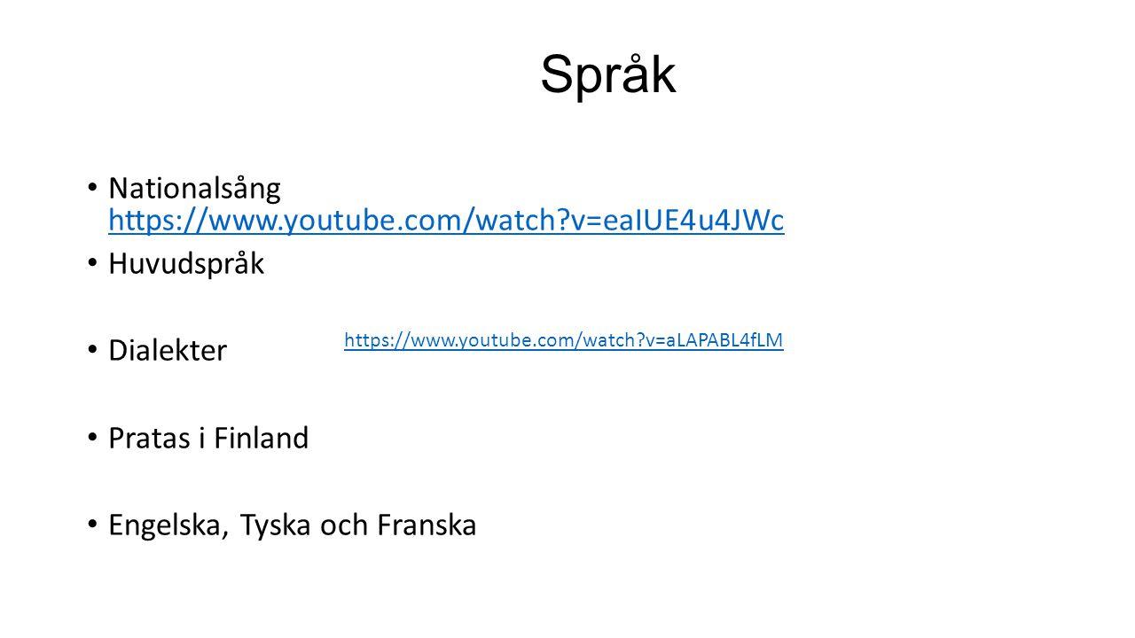 Språk Nationalsång https://www.youtube.com/watch?v=eaIUE4u4JWc https://www.youtube.com/watch?v=eaIUE4u4JWc Huvudspråk Dialekter Pratas i Finland Engel