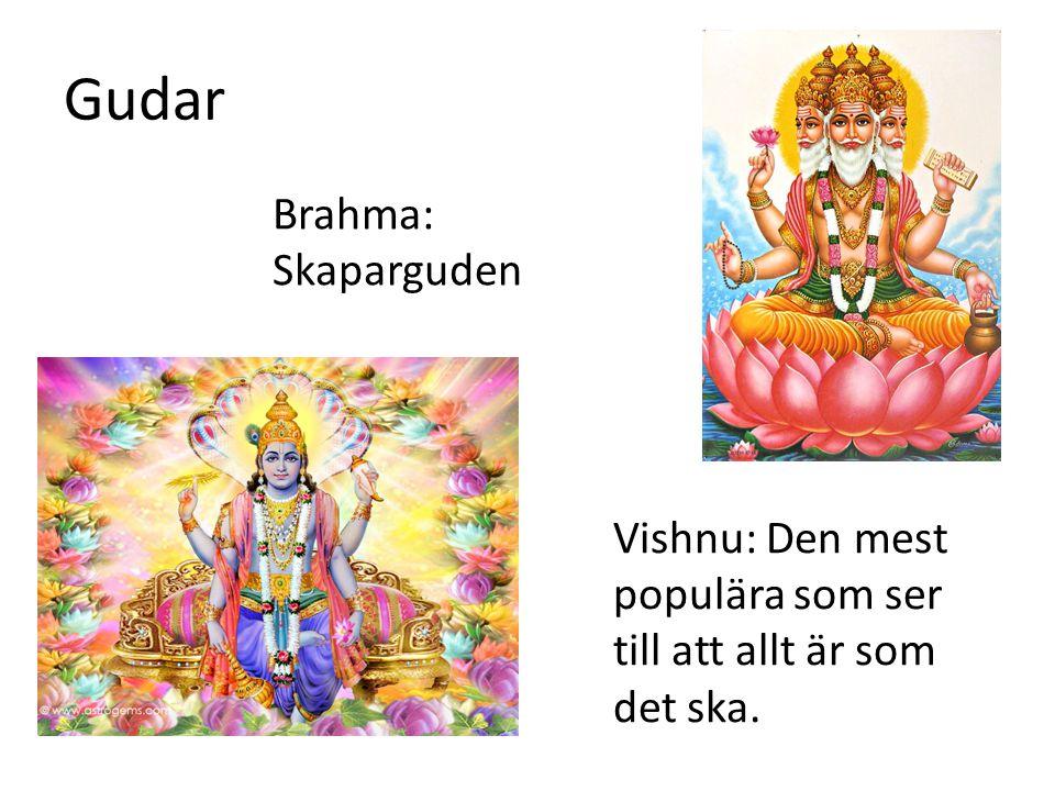 Gudar Brahma: Skaparguden Vishnu: Den mest populära som ser till att allt är som det ska.