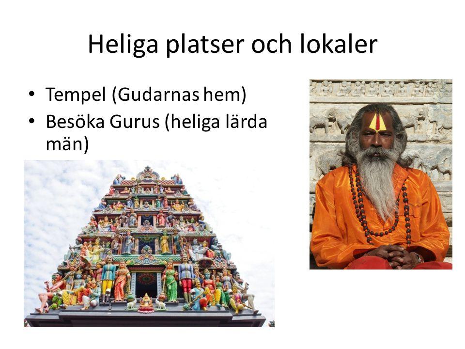 Heliga platser och lokaler Tempel (Gudarnas hem) Besöka Gurus (heliga lärda män)