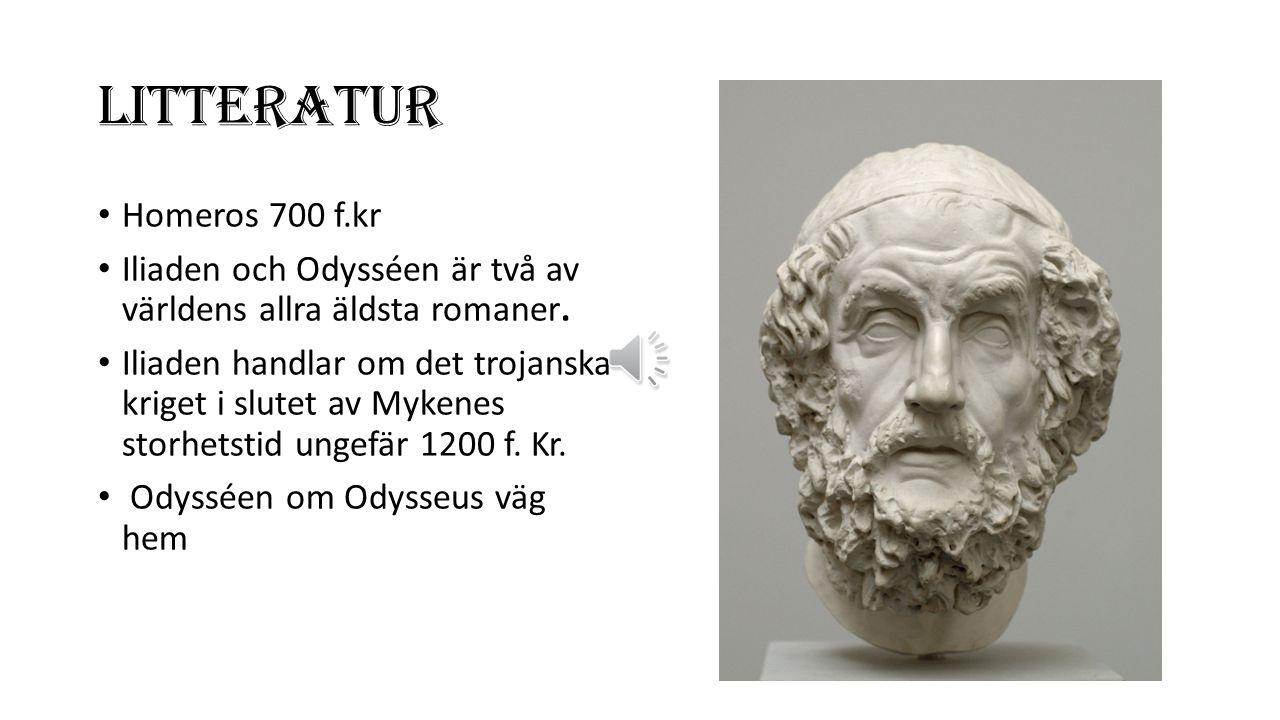 LITTERATUR Homeros 700 f.kr Iliaden och Odysséen är två av världens allra äldsta romaner.