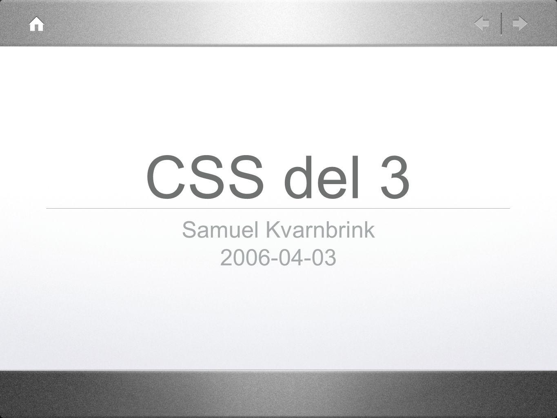 CSS del 3 Samuel Kvarnbrink 2006-04-03