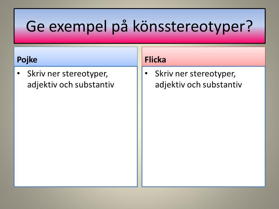 Ge exempel på könsstereotyper.