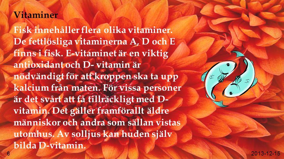 Vitaminer Fisk innehåller flera olika vitaminer.