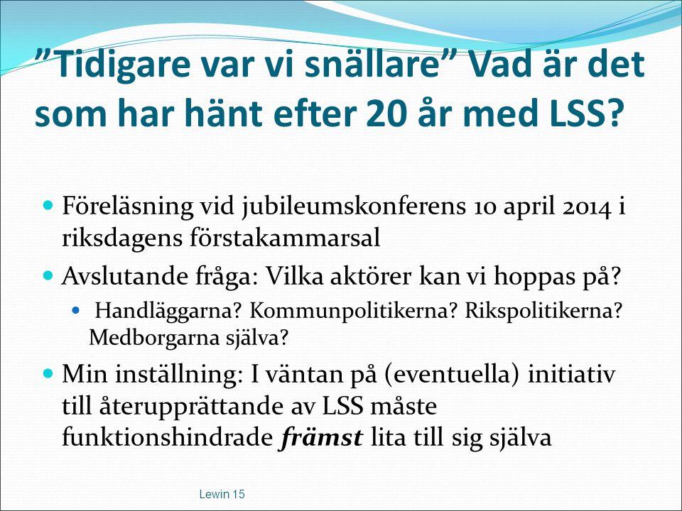 Tidigare var vi snällare Vad är det som har hänt efter 20 år med LSS.