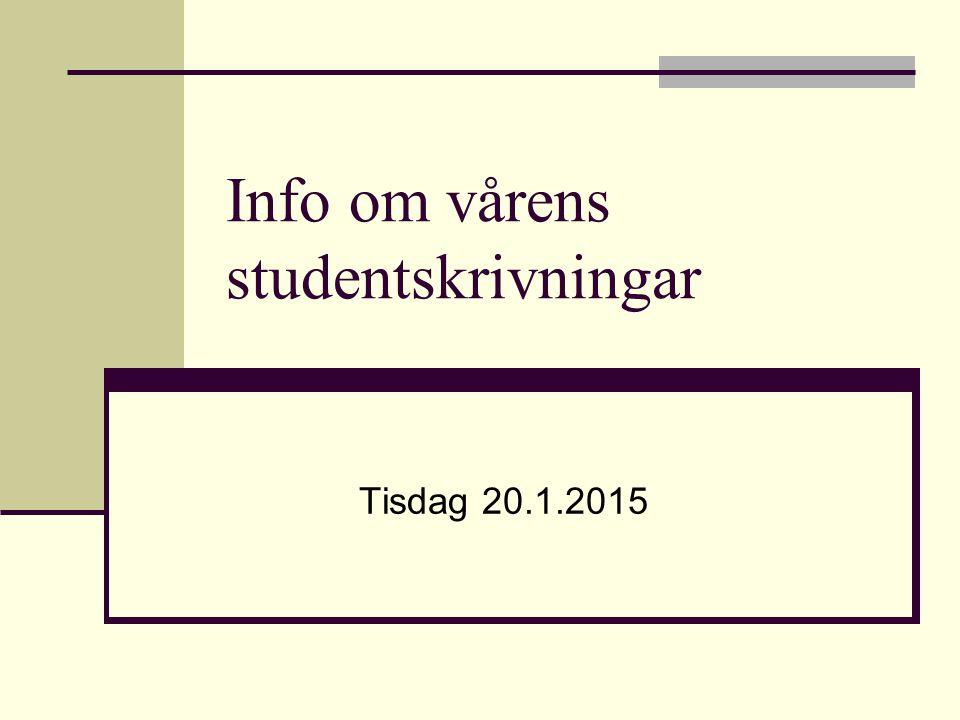 Info om vårens studentskrivningar Tisdag 20.1.2015